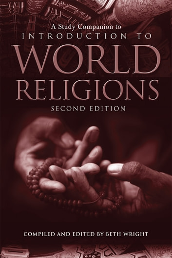A Study Companion to Introduction to World Religions - Second Edition ebook by