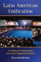 Latin American Unification ebook by Salvador Rivera