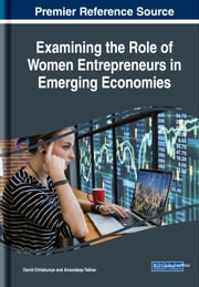 Examining the Role of Women Entrepreneurs in Emerging Economies ebook by David Chitakunye, Amandeep Takhar