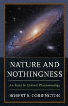Nature and Nothingness ebook by Robert S. Corrington