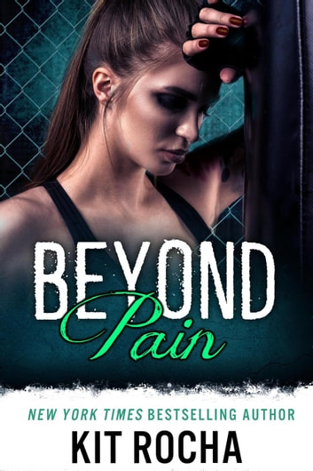 Beyond Pain - Beyond, #3 ebook by Kit Rocha