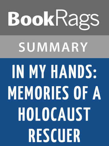 In My Hands: Memories of a Holocaust Rescuer by Irene Gut Opdyke Summary & Study Guide ebook by BookRags