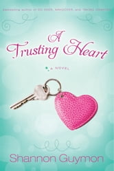 A Trusting Heart ebook by Shannon Guymon