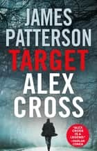 Target: Alex Cross ebook by James Patterson