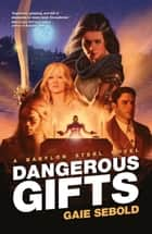 Dangerous Gifts ebook by