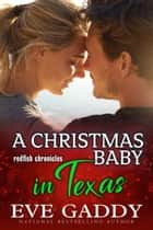 A Christmas Baby in Texas - A Texas Coast Romance ebook by Eve Gaddy
