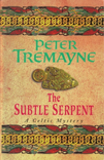 The Subtle Serpent - A compelling medieval mystery filled with shocking twists and turns ebook by Peter Tremayne