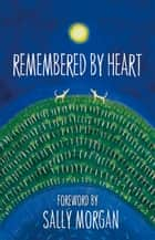 Remembered by Heart ebook by Sally Morgan