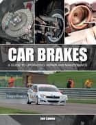 Car Brakes ebook by Jon Lawes