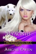 Hyacinth ebook by Abigail  Owen