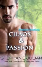 Chaos & Passion ebook by Stephanie Julian