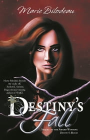 Destiny's Fall ebook by Marie Bilodeau