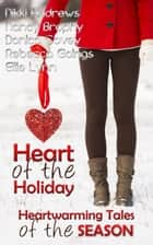 Heart of the Holiday ebook by Nikki Andrews, Nancy Brophy, Donica Covey,...