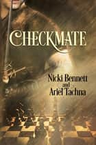Checkmate ebook by Nicki Bennett, Ariel Tachna
