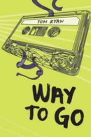 Way to Go ebook by Ryan, Tom