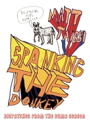 Spanking the Donkey - Dispatches from the Dumb Season ebook by Matt Taibbi