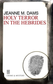 Holy Terror in the Hebrides ebook by Jeanne M. Dams
