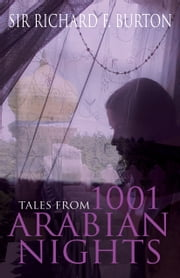 Tales from 1001 Arabian Nights ebook by Sir Richard F. Burton