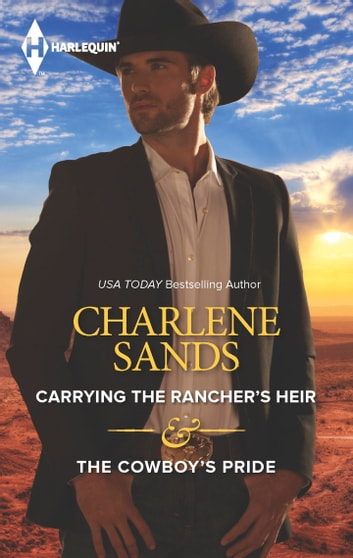 Carrying the Rancher's Heir & The Cowboy's Pride - An Anthology ebook by Charlene Sands