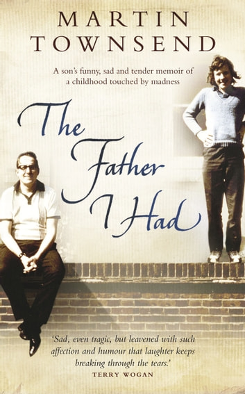 The Father I Had ebook by Martin Townsend