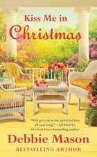 Kiss Me in Christmas ebook door Debbie Mason