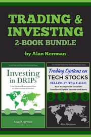 Trading & Investing 2-in-1 Ebook Bundle (2016) - Investing in DRIPs and Trading Options on Technology Stocks ebook by Alan Kerrman