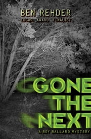 Gone The Next - Roy Ballard Mysteries, #1 ebook by Ben Rehder