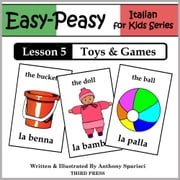 Italian Lesson 5: Toys & Games ebook by Anthony Sparisci