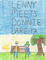 Lenny Meets Donnie Dare Ya! ebook by K. S. Hubley