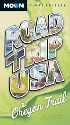 Road Trip USA: The Oregon Trail eBook by Jamie Jensen