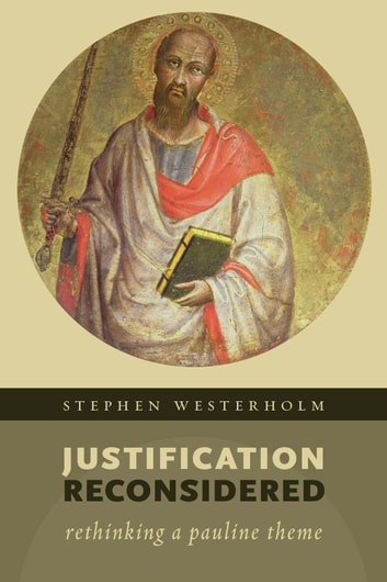 Justification Reconsidered - Rethinking A Pauline Theme ebook by Stephen Westerholm