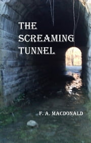 The Screaming Tunnel ebook by Frances MacDonald