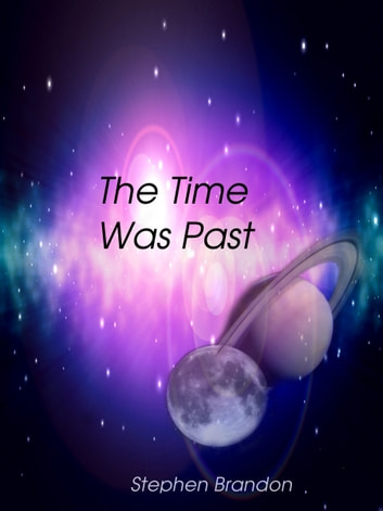 The Time Was Past ebook by Stephen Brandon