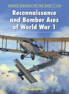 Reconnaissance and Bomber Aces of World War 1 ebook by Jon Guttman, Harry Dempsey, Mr Mark Postlethwaite