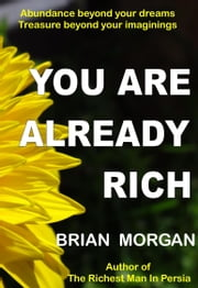 You Are Already Rich ebook by Brian Morgan