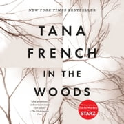 In the Woods - A Novel audiobook by Tana French