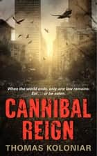 Cannibal Reign ebook by Thomas Koloniar