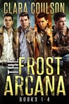 The Frost Arcana Books 1-4 E-bok by Clara Coulson