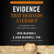 Evidence That Demands a Verdict - Life-Changing Truth for a Skeptical World audiobook by Josh McDowell, Sean McDowell