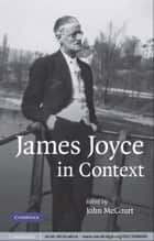 James Joyce in Context ebook by John McCourt