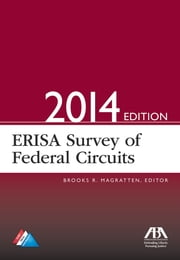 ERISA Survey of Federal Circuits ebook by Brooks R. Magratten
