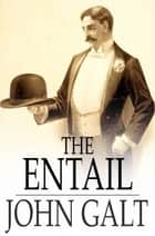 The Entail - Or, The Lairds of Grippy ebook by