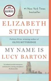 My Name Is Lucy Barton - A Novel ebook by Elizabeth Strout