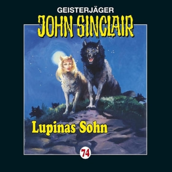 John Sinclair, Folge 74: Lupinas Sohn audiobook by Jason Dark