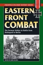 Eastern Front Combat ebook by Hans Wijers