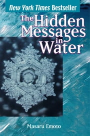 The Hidden Messages in Water ebook by Masaru Emoto,David A. Thayne