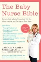 The Baby Nurse Bible ebook by Carole Kramer Arsenault RN, IBCLC
