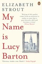 My Name Is Lucy Barton - From the Pulitzer Prize-winning author of Olive Kitteridge ebook by