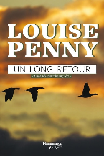 Un long retour - Armand Gamache enquête ebook by Louise Penny
