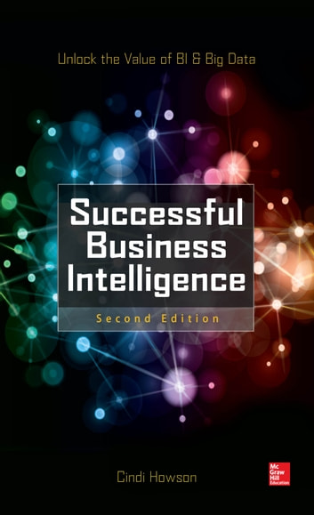 Successful business intelligence unlock the value of bi big data successful business intelligence unlock the value of bi big data second edition ebook fandeluxe Image collections